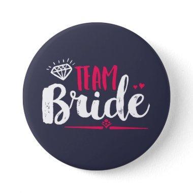 Team Bride Bachelorette Party Wedding Button
