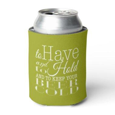 To Have and to Hold Keep your Beer Cold   Wedding Can Cooler