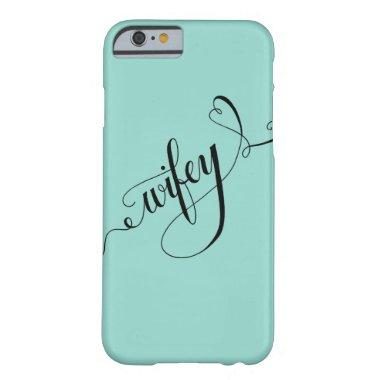 Wifey Hand Written Lettering Calligraphy Heart Barely There iPhone 6 Case