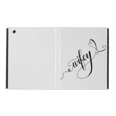 Wifey Hand Written Lettering Calligraphy Heart iPad Folio Case