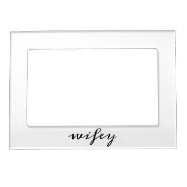 Wifey script magnetic frame