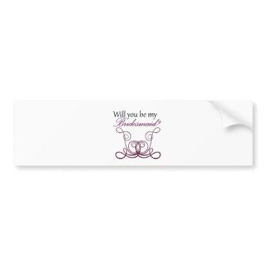 Will you be my Bridesmaid? Bumper Sticker